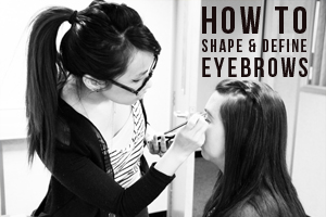 HOW TO DEFINE AND SHAPE EYEBROWS
